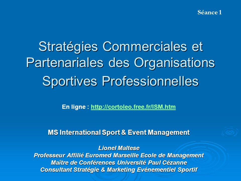 Séance 1 Stratégies Commerciales et Partenariales des Organisations Sportives Professionnelles. En ligne : http://cortoleo.free.fr/ISM.htm.