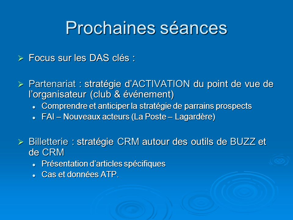 Prochaines séances Focus sur les DAS clés :