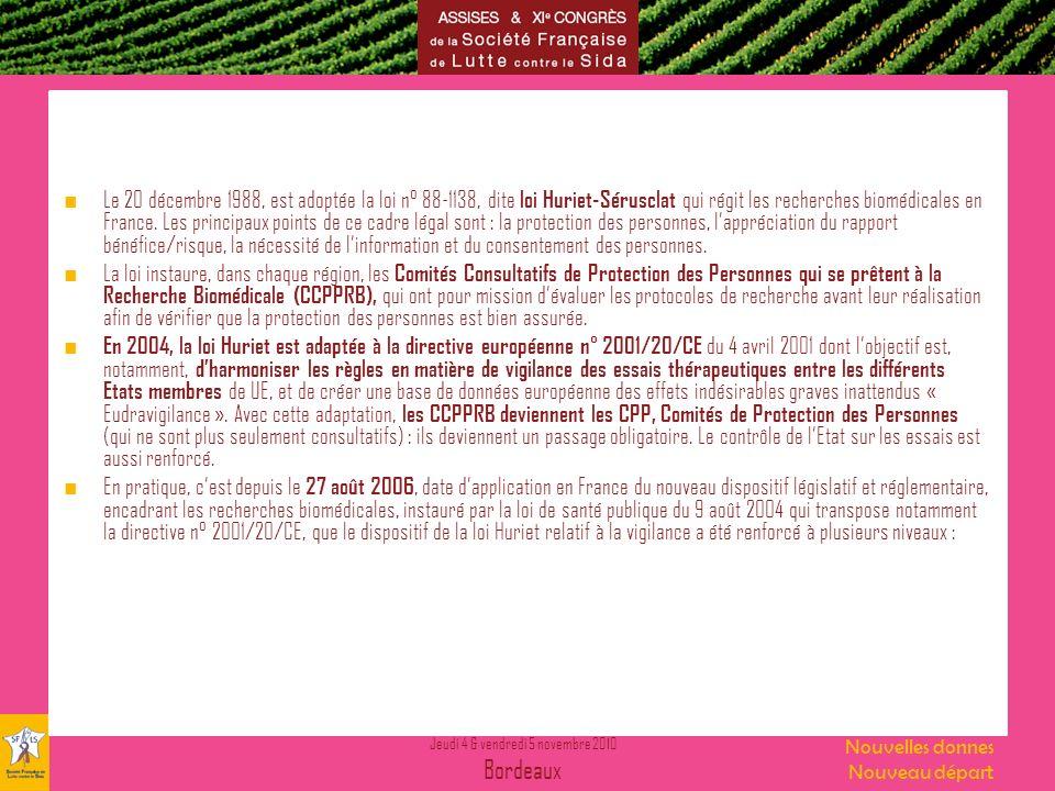 Le 20 décembre 1988, est adoptée la loi n° 88-1138, dite loi Huriet-Sérusclat qui régit les recherches biomédicales en France. Les principaux points de ce cadre légal sont : la protection des personnes, l'appréciation du rapport bénéfice/risque, la nécessité de l'information et du consentement des personnes.