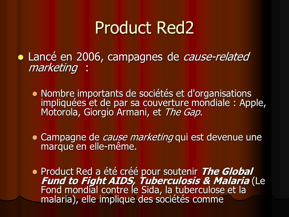 Product Red2 Lancé en 2006, campagnes de cause-related marketing :