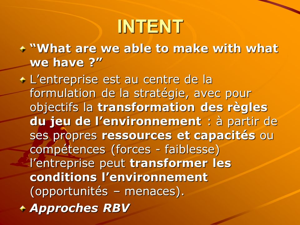 INTENT What are we able to make with what we have
