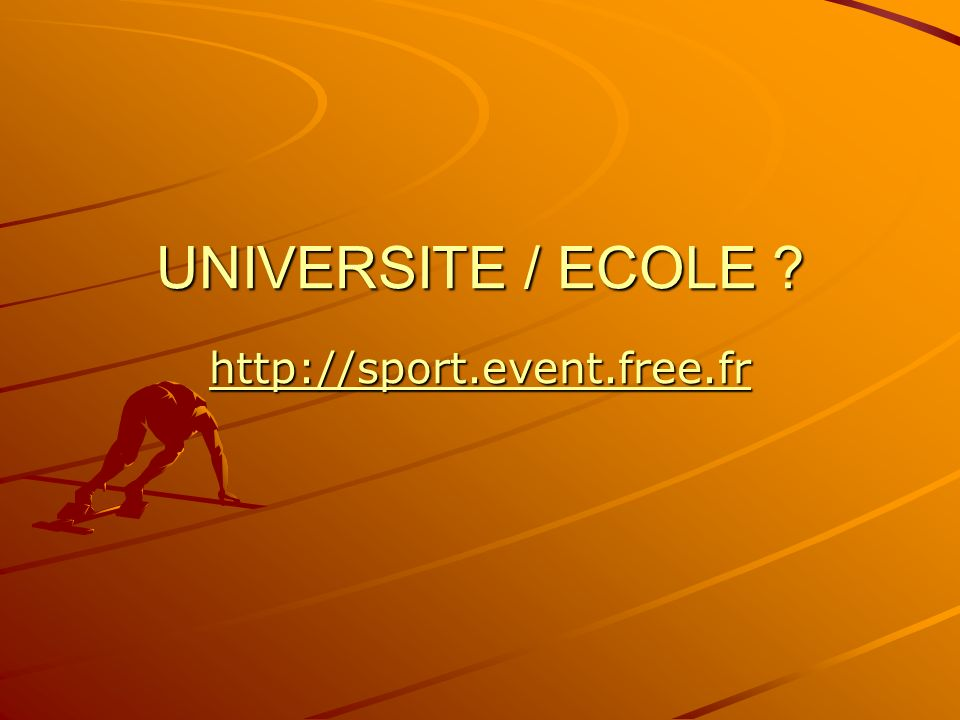 UNIVERSITE / ECOLE http://sport.event.free.fr