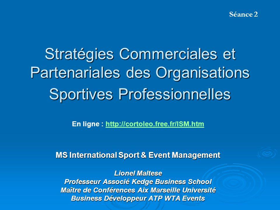 Séance 2Stratégies Commerciales et Partenariales des Organisations Sportives Professionnelles. En ligne : http://cortoleo.free.fr/ISM.htm.