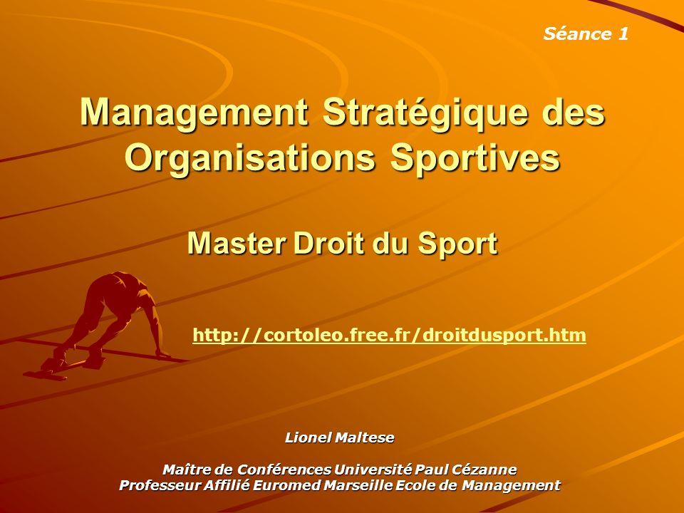 Séance 1Management Stratégique des Organisations Sportives Master Droit du Sport. http://cortoleo.free.fr/droitdusport.htm.