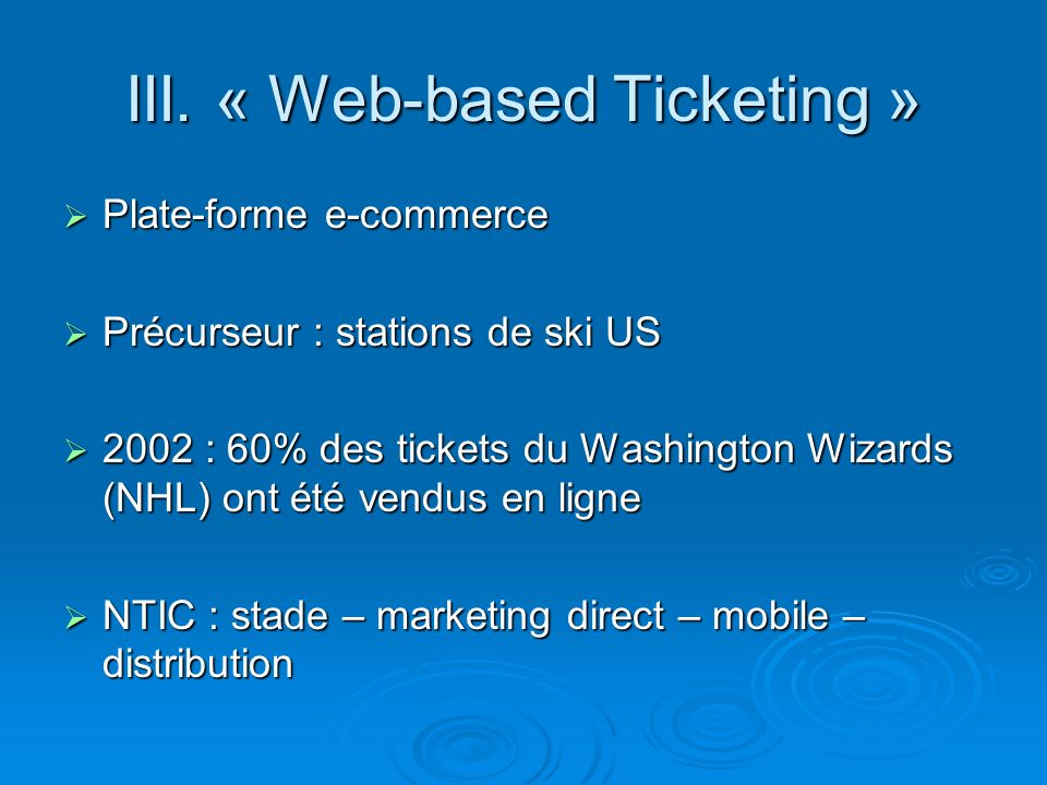 III. « Web-based Ticketing »