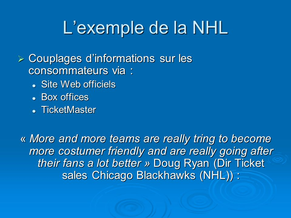 L'exemple de la NHL Couplages d'informations sur les consommateurs via : Site Web officiels. Box offices.