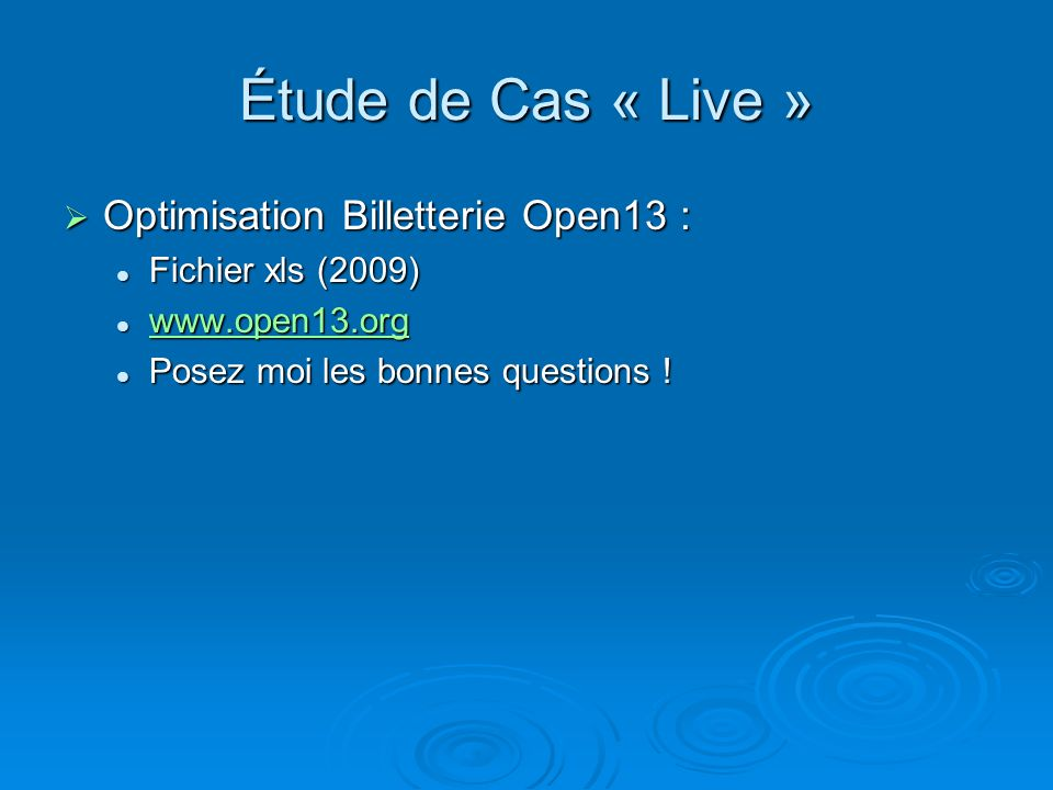 Étude de Cas « Live » Optimisation Billetterie Open13 :