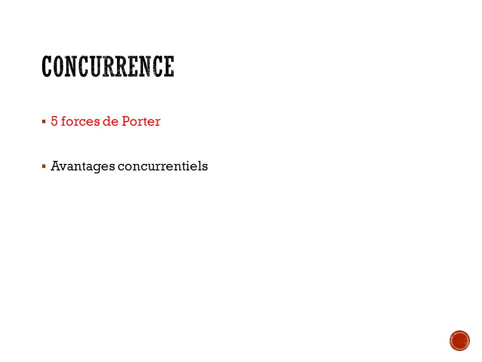 Concurrence 5 forces de Porter Avantages concurrentiels