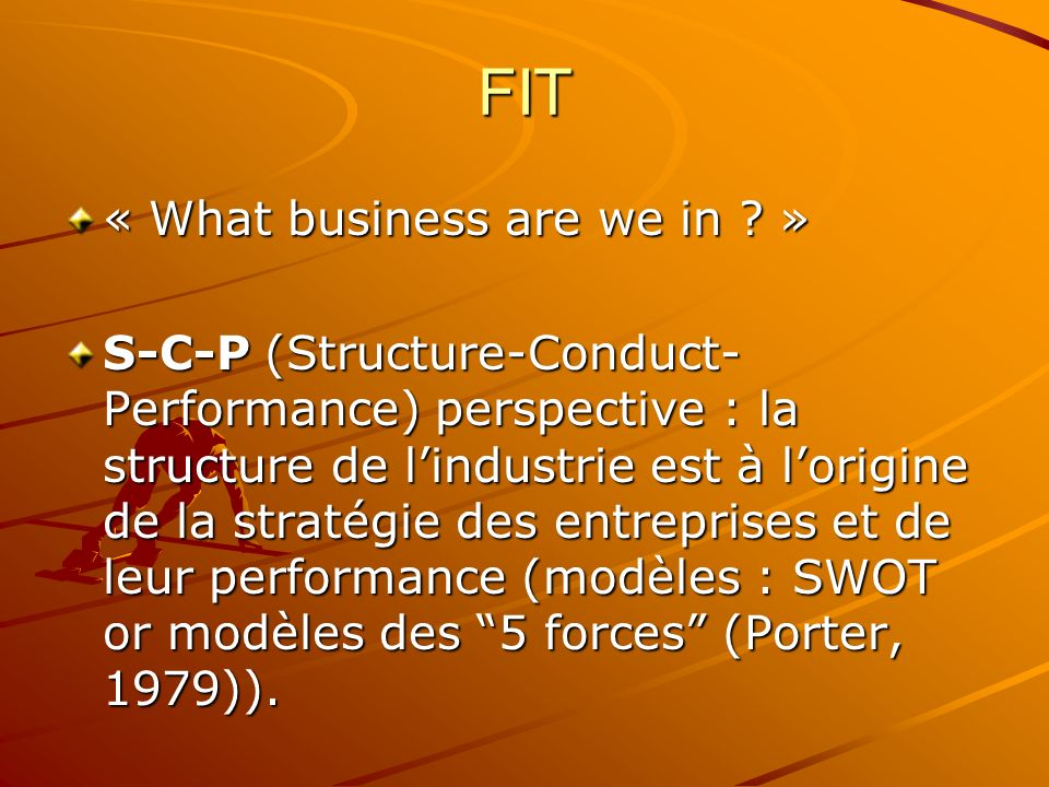FIT « What business are we in »