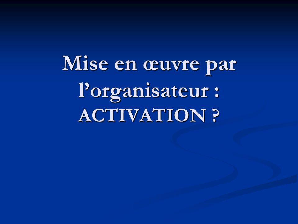 Mise en œuvre par l'organisateur : ACTIVATION