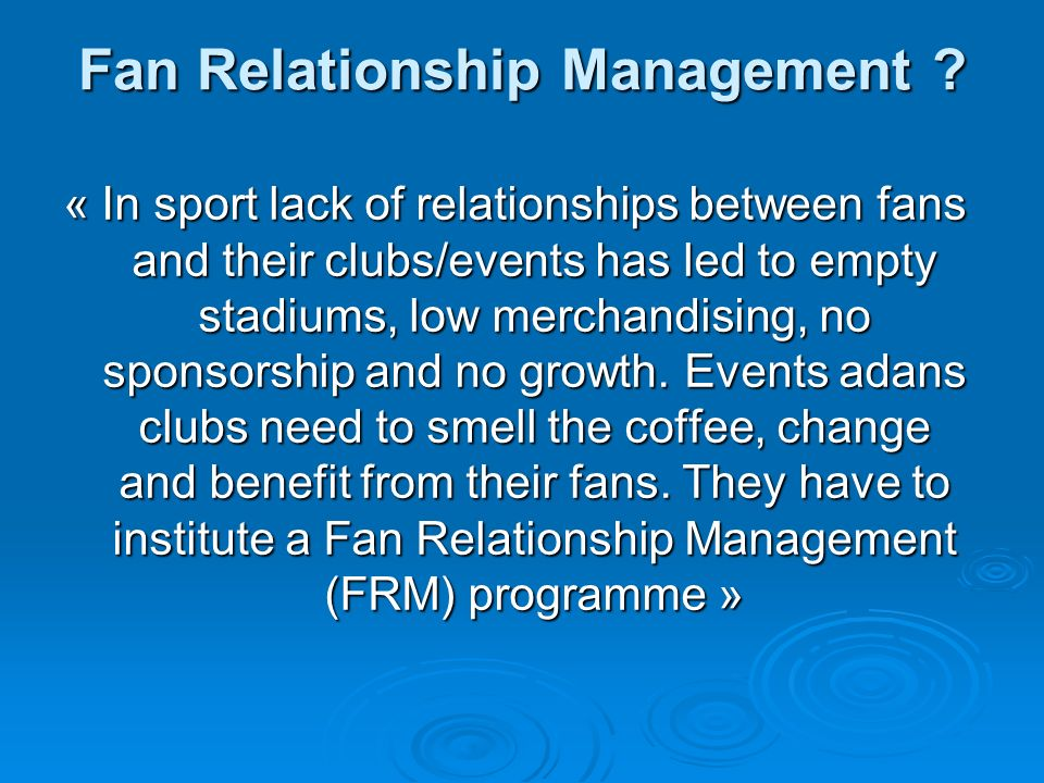 Fan Relationship Management