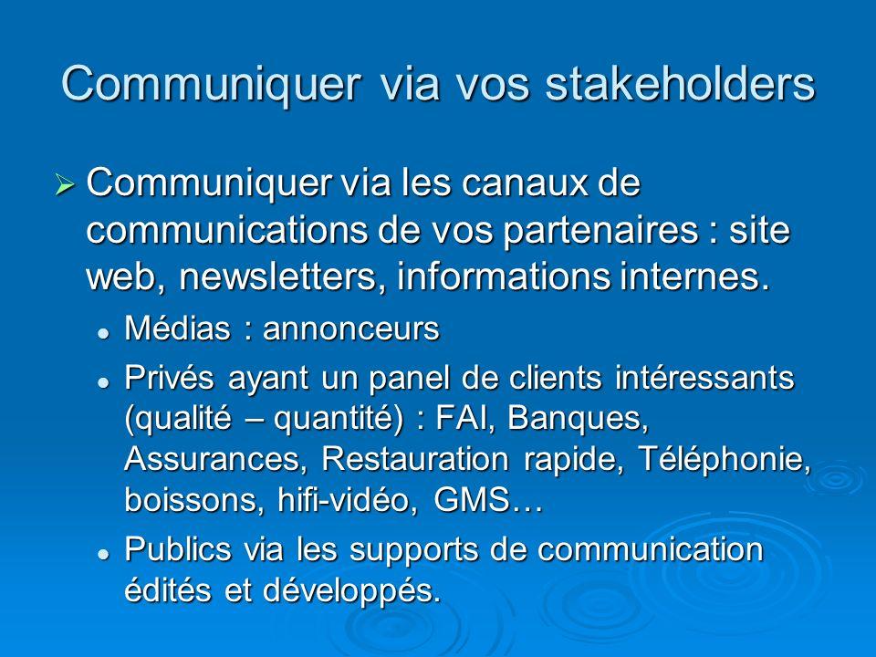 Communiquer via vos stakeholders
