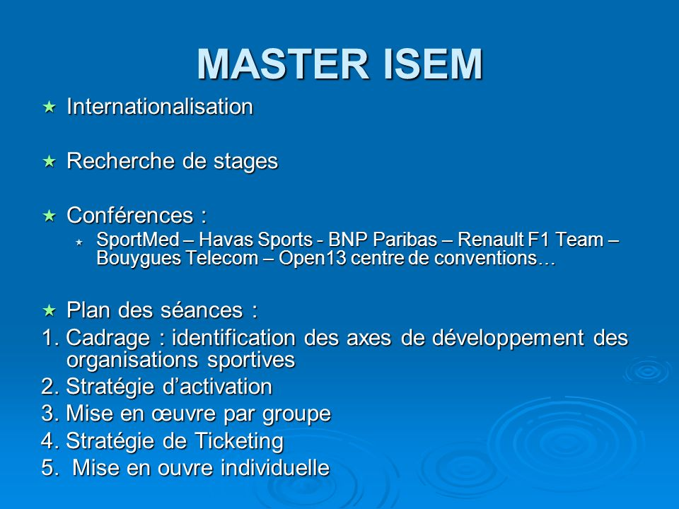 MASTER ISEM Internationalisation Recherche de stages Conférences :