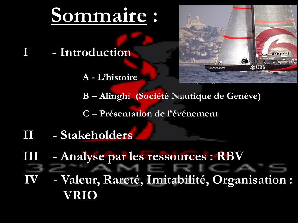 Sommaire : I - Introduction A - L'histoire II - Stakeholders