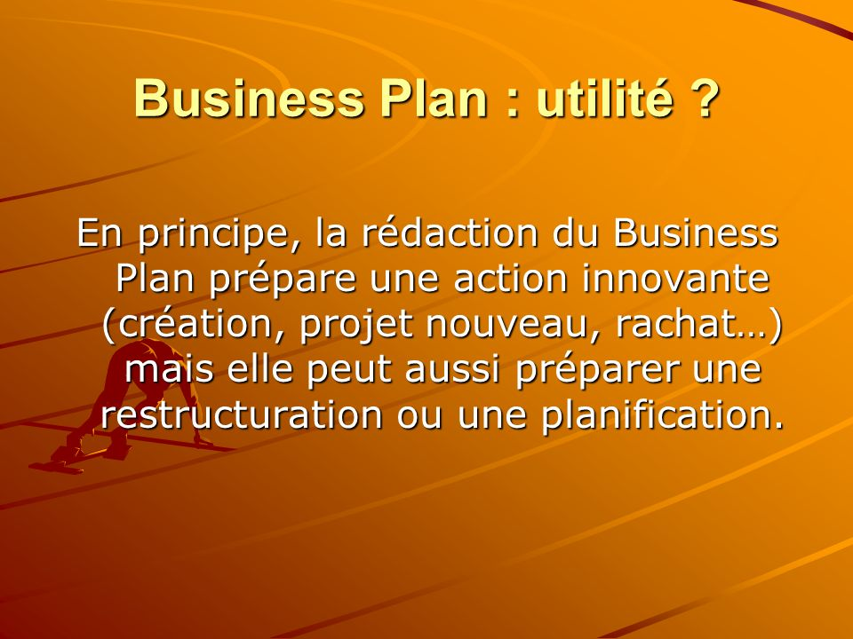 Business Plan : utilité
