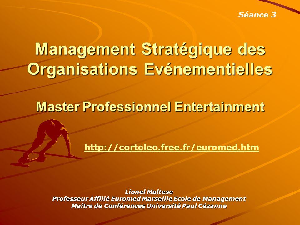 Séance 3 Management Stratégique des Organisations Evénementielles Master Professionnel Entertainment.