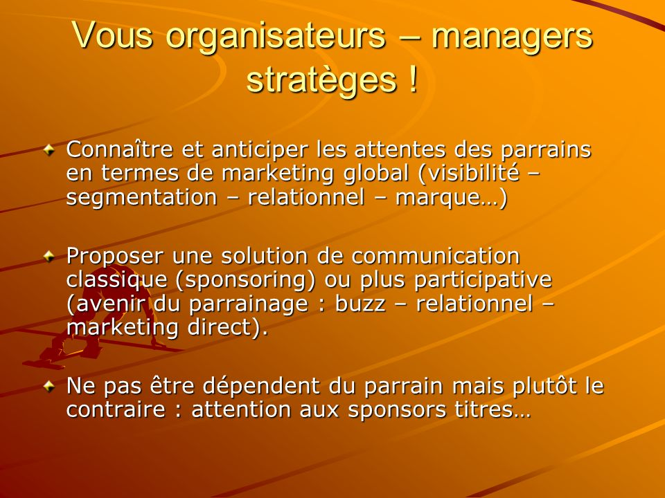 Vous organisateurs – managers stratèges !