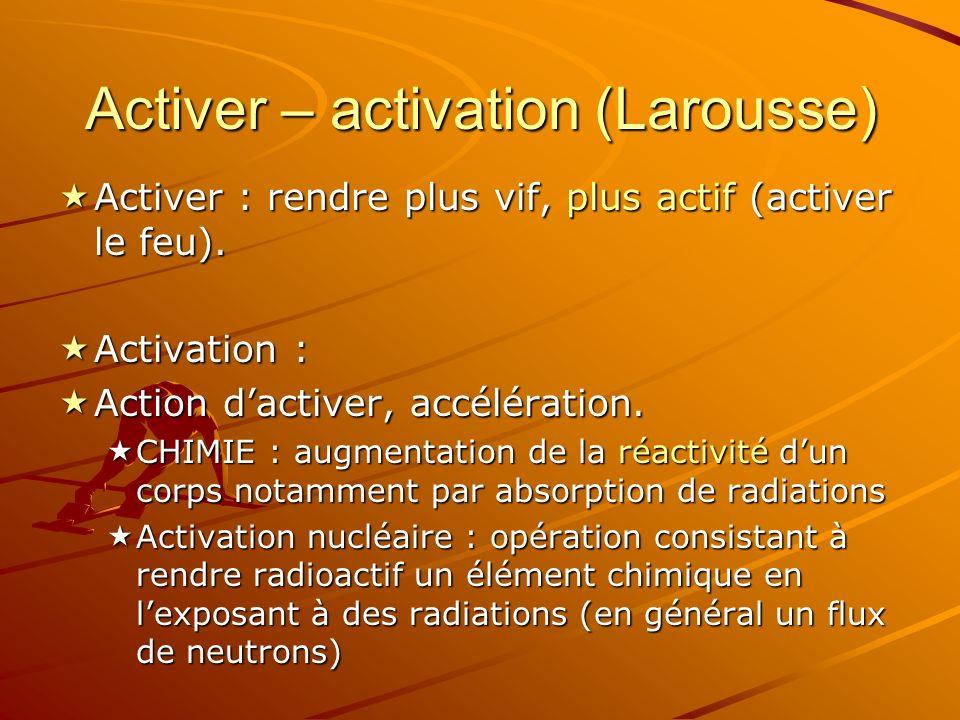 Activer – activation (Larousse)