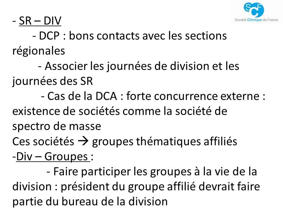 SR – DIV - DCP : bons contacts avec les sections régionales. - Associer les journées de division et les journées des SR.