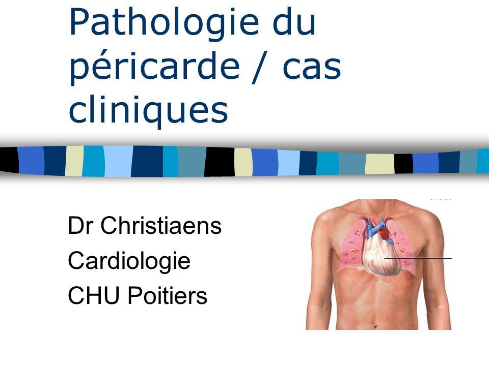 Pathologie du péricarde / cas cliniques