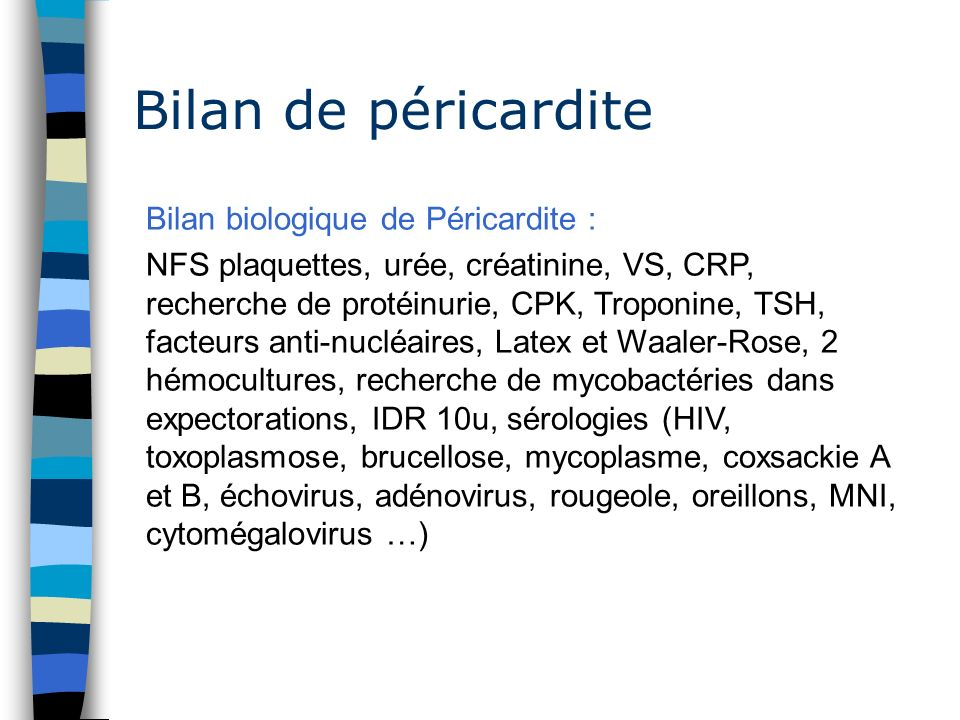 Bilan de péricardite Bilan biologique de Péricardite :