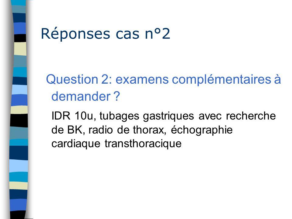 Question 2: examens complémentaires à demander