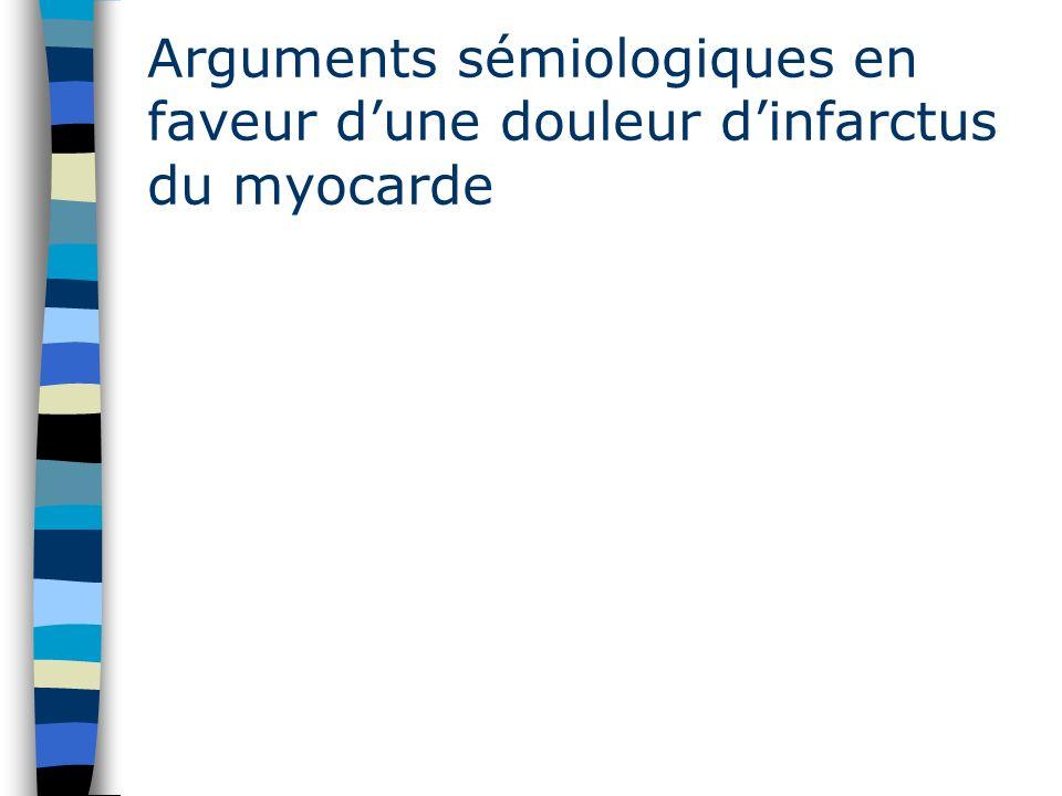 Arguments sémiologiques en faveur d'une douleur d'infarctus du myocarde