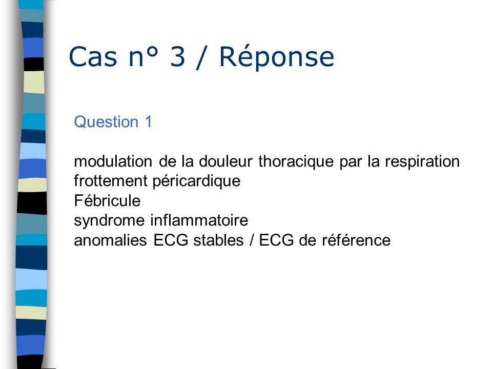 Cas n° 3 / Réponse Question 1