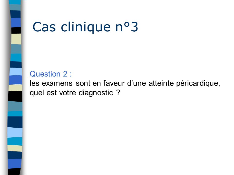 Cas clinique n°3 Question 2 :