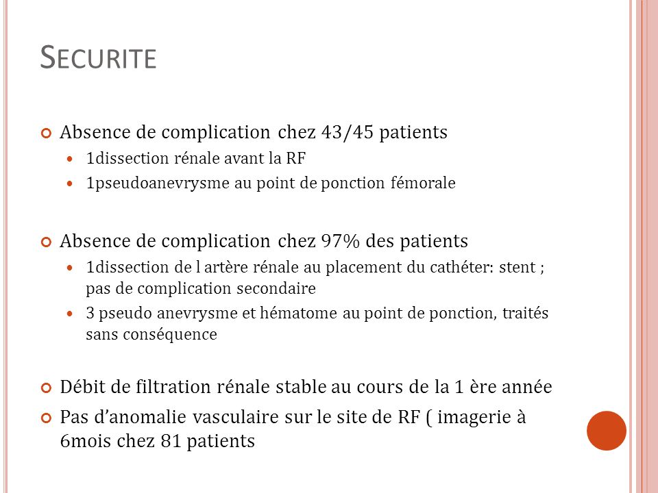 Securite Absence de complication chez 43/45 patients