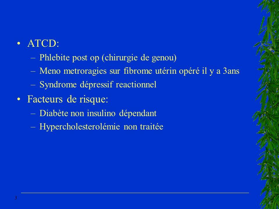 ATCD: Facteurs de risque: Phlebite post op (chirurgie de genou)