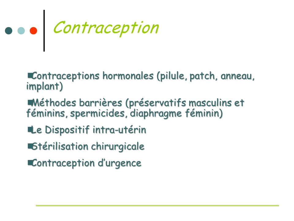 Contraception Contraceptions hormonales (pilule, patch, anneau, implant)