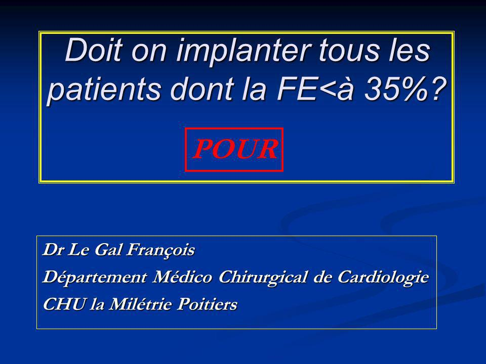 Doit on implanter tous les patients dont la FE<à 35%