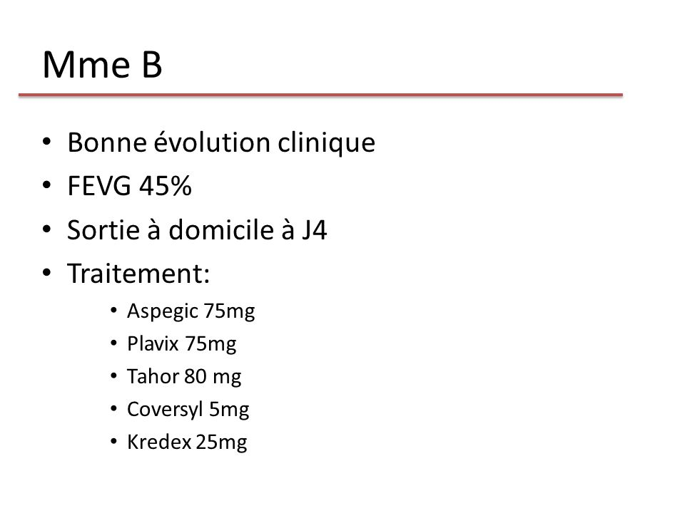 Mme B Bonne évolution clinique FEVG 45% Sortie à domicile à J4