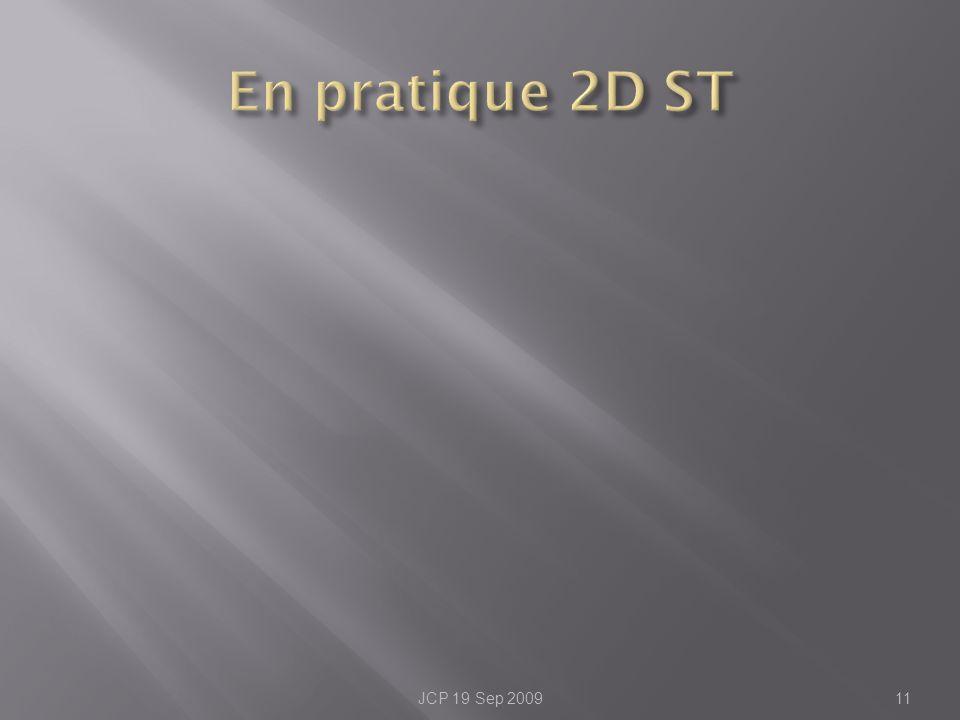 En pratique 2D ST JCP 19 Sep 2009
