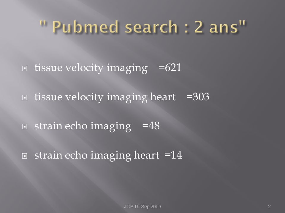 Pubmed search : 2 ans tissue velocity imaging =621