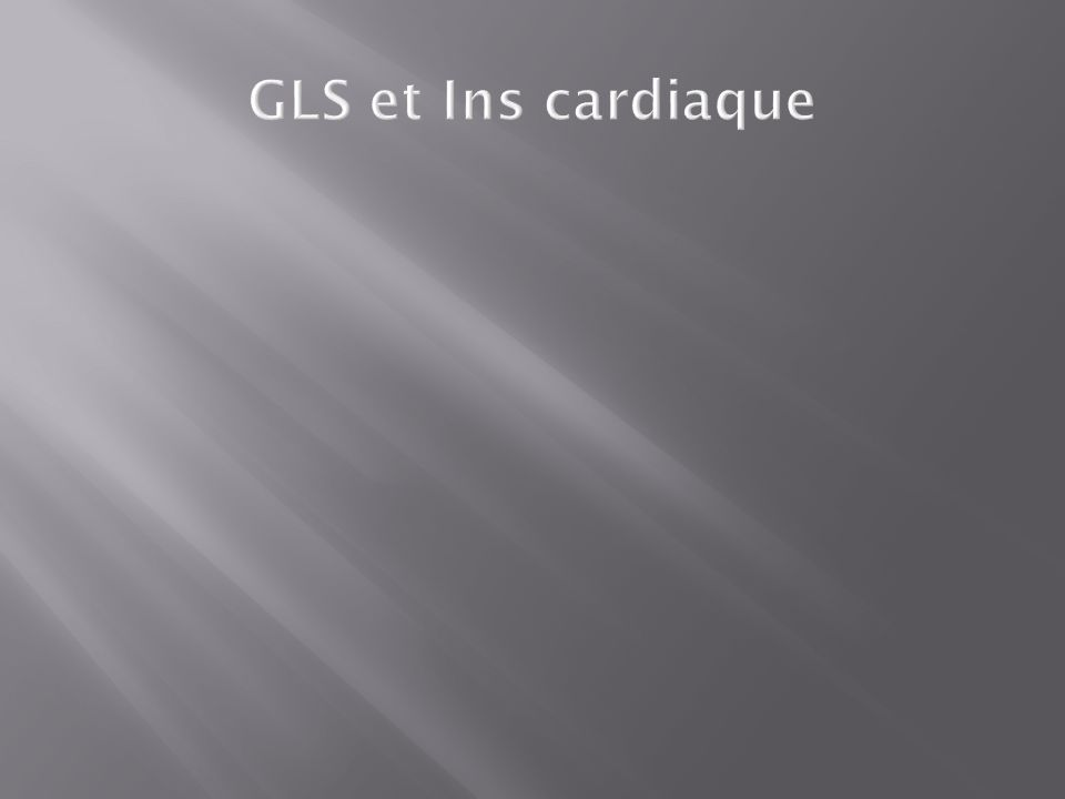 GLS et Ins cardiaque