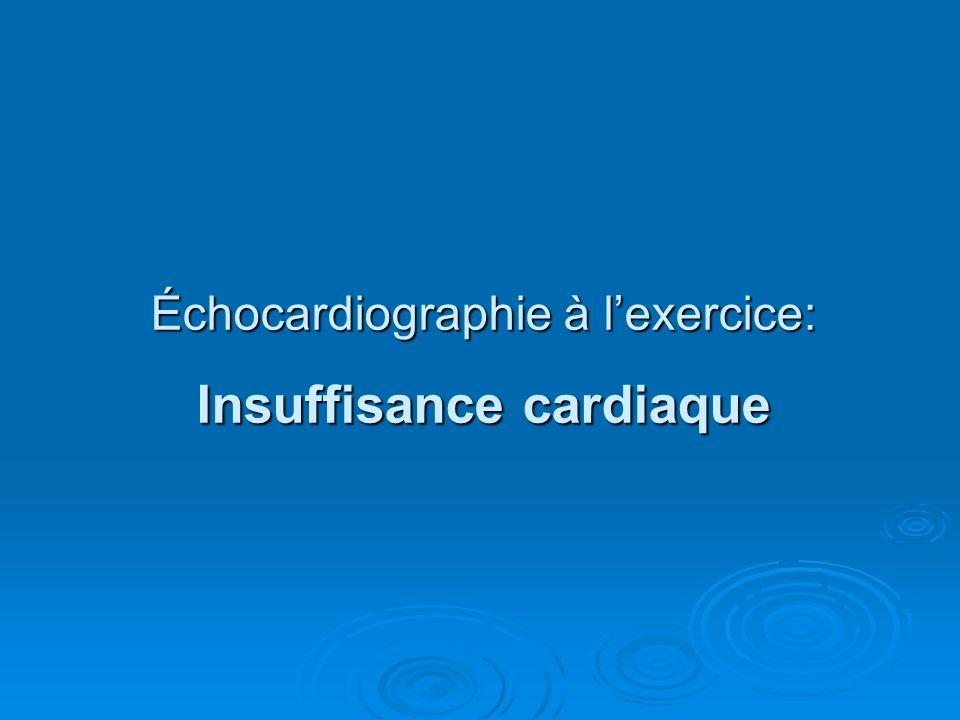 Échocardiographie à l'exercice: Insuffisance cardiaque