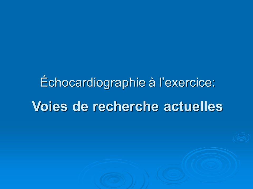Échocardiographie à l'exercice: Voies de recherche actuelles