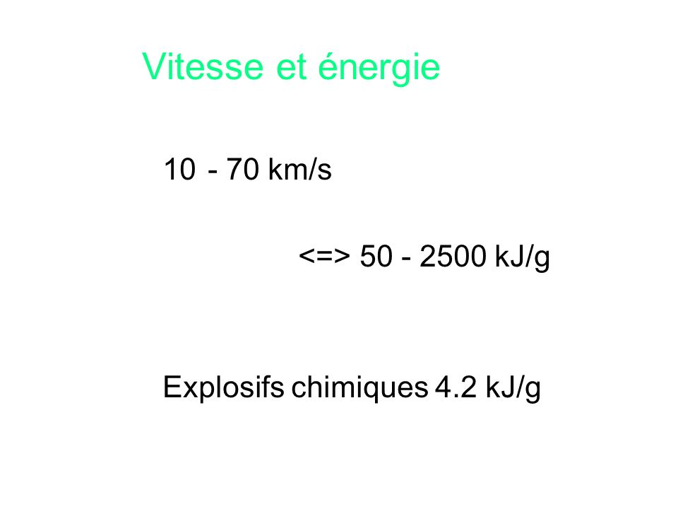 Vitesse et énergie - 70 km/s <=> 50 - 2500 kJ/g