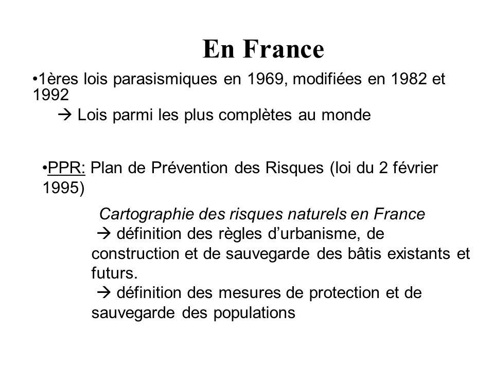 En France 1ères lois parasismiques en 1969, modifiées en 1982 et 1992