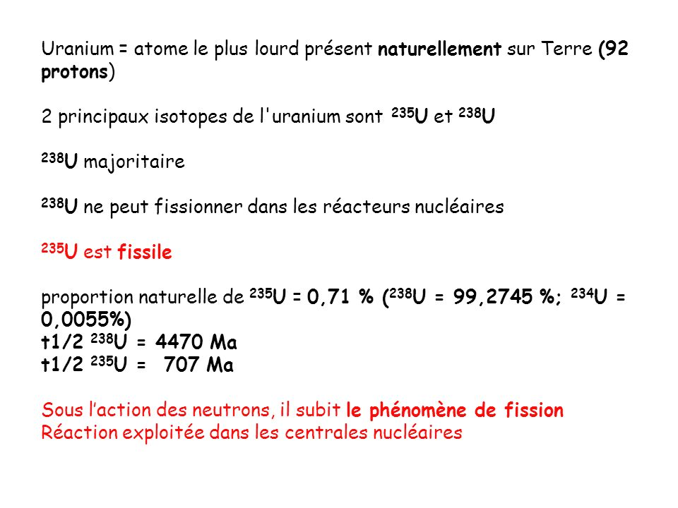 Uranium = atome le plus lourd présent naturellement sur Terre (92 protons)