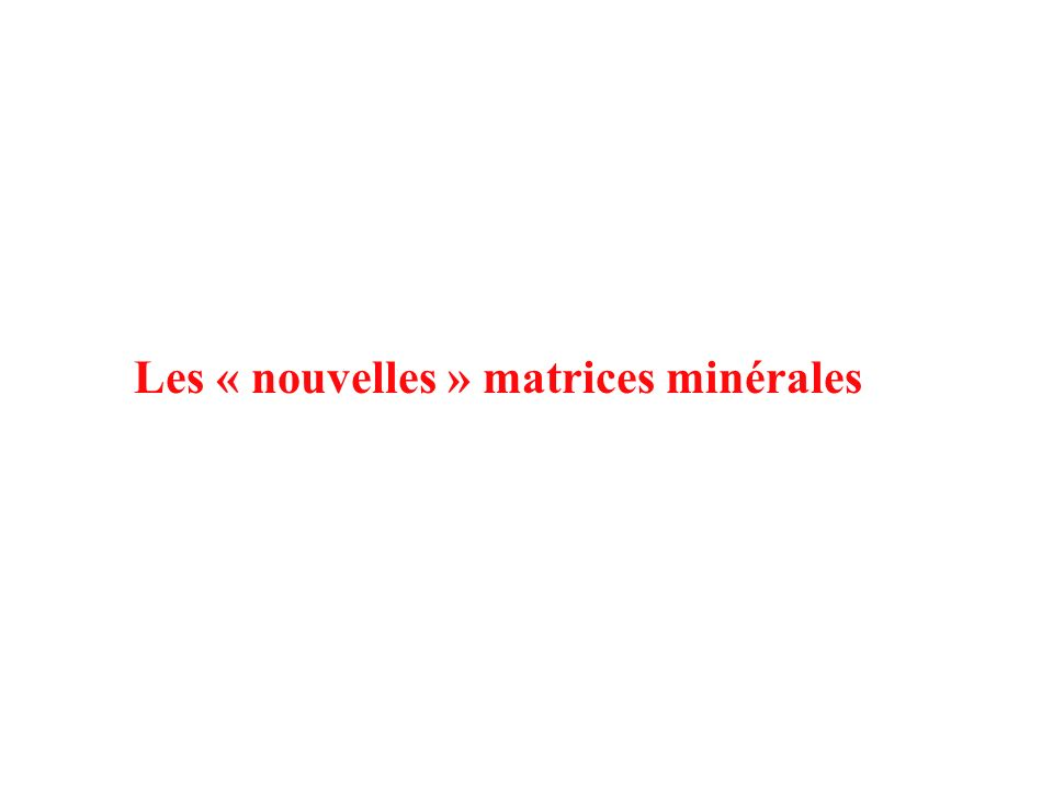 Les « nouvelles » matrices minérales