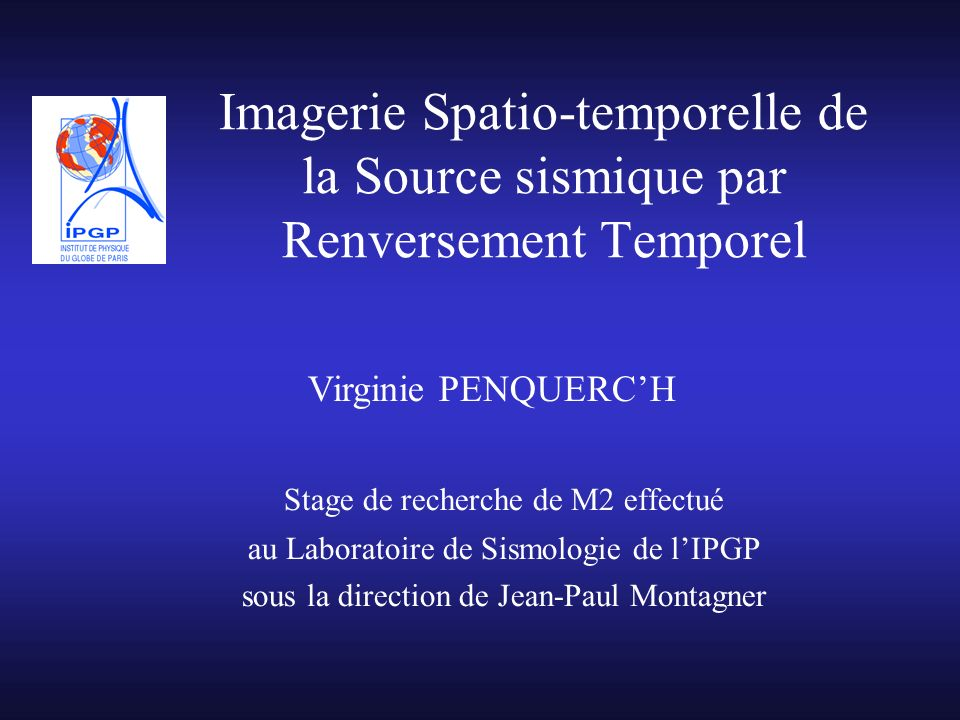 Imagerie Spatio-temporelle de la Source sismique par Renversement Temporel