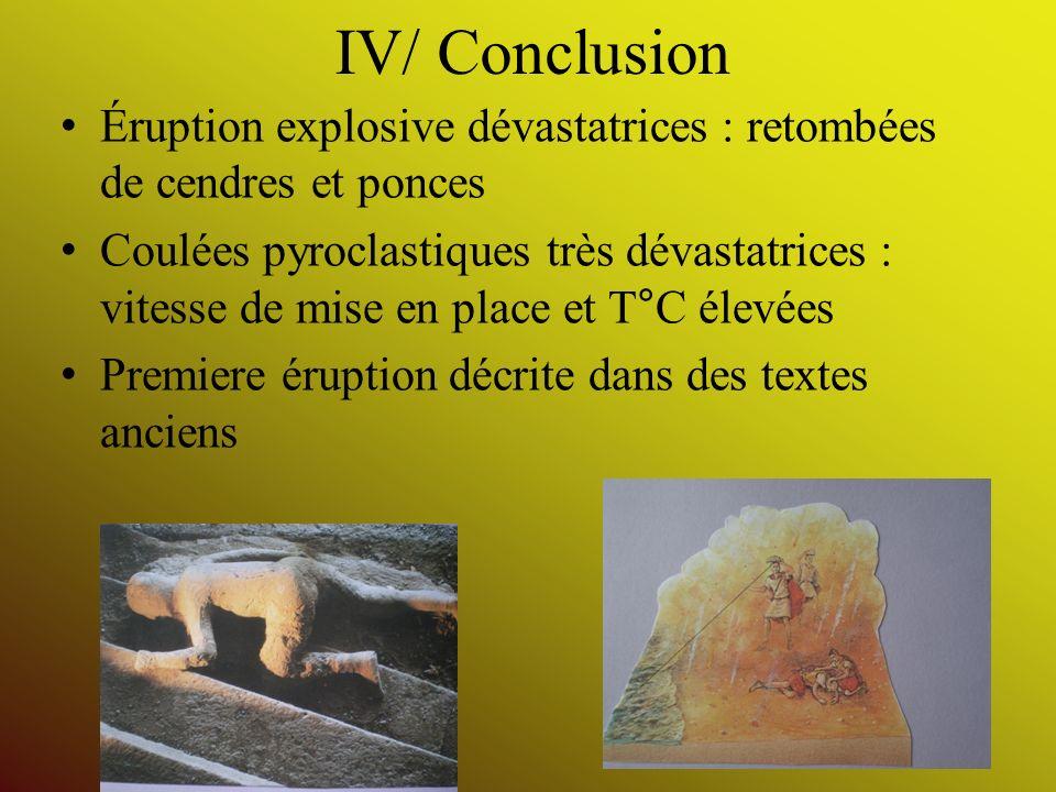 IV/ Conclusion Éruption explosive dévastatrices : retombées de cendres et ponces.