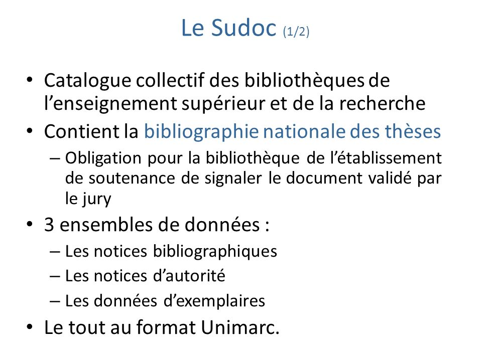 Le Sudoc (1/2)Catalogue collectif des bibliothèques de l'enseignement supérieur et de la recherche.