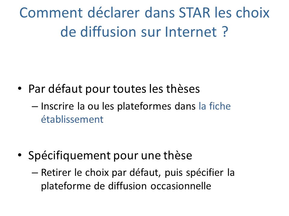 Comment déclarer dans STAR les choix de diffusion sur Internet