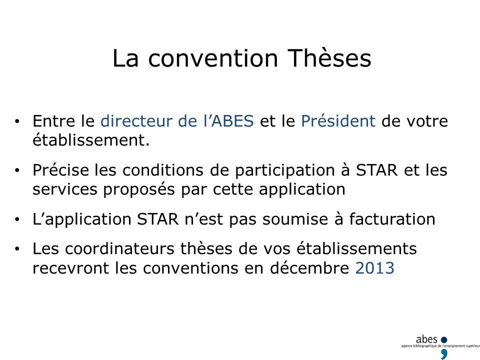 La convention Thèses Entre le directeur de l'ABES et le Président de votre établissement.
