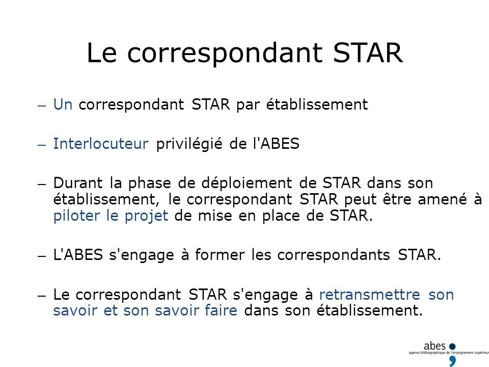 Le correspondant STAR Un correspondant STAR par établissement