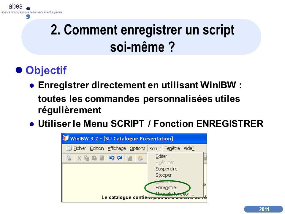 2. Comment enregistrer un script soi-même